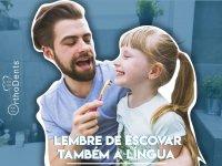 Escove também a língua!