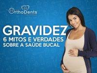 Gravidez: 6 mitos e verdades sobre a saúde bucal