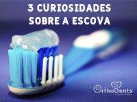 3 curiosidades sobre a Escova de Dentes