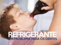 Refrigerantes: Um problema para os dentes